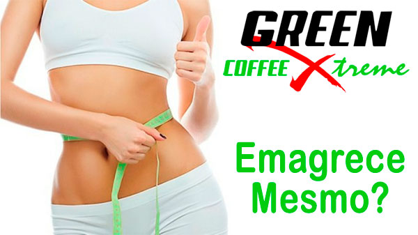 green coffee xtreme emagrece
